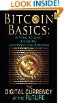 Bitcoin Basics: Buying, Selling, Crea...