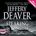 Speaking in Tongues (       UNABRIDGED) by Jeffery Deaver Narrated by Ed Sala