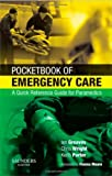 img - for Pocketbook of Emergency Care: A Quick Reference Guide for Paramedics, 1e book / textbook / text book