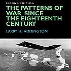 The Patterns of War Since the Eighteenth Century Hörbuch von Larry H. Addington Gesprochen von: Bob Neufeld