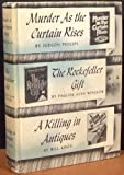 img - for Murder as the Curtain Rises / The Rockefeller Gift / A Killing in Antiques book / textbook / text book