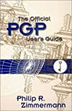 img - for The Official PGP User's Guide by Zimmermann, Philip R. (1996) Paperback book / textbook / text book