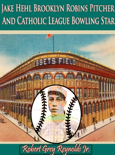 Robert Grey Reynolds Jr - Jake Hehl Brooklyn Robins Pitcher And Catholic League Bowling Star