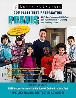 Learning Express: Praxis : Preparing for the Praxis I Pre-Professional Skills Tests (PPSTs) and the Praxis II Principles of Learning and Teaching (Paperback); 2011 Edition