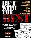 Bet With the Best: Expert Strategies from Americas Leading Handicappers (Drf Handicapping Library)