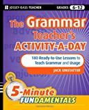 img - for The Grammar Teacher's Activity-a-Day: 180 Ready-to-Use Lessons to Teach Grammar and Usage book / textbook / text book