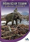Indian Ocean Tsunami Survival Stories (Natural Disaster True Survival Stories)
