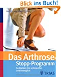 Das Arthrose-Stopp-Programm: So bleib...