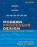 img - for MODERN PROCESSOR DESIGN: Fundamentals of Superscalar Processors, Beta Edition by John P. Shen (2002-07-22) book / textbook / text book