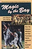 Magic by the Bay: How the San Francisco Giants and Oakland Athletics Captured the Baseball World