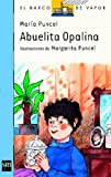 img - for Abuelita Opalina (eBook-ePub) (Barco de Vapor Azul) (Spanish Edition) book / textbook / text book