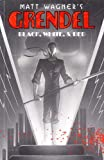 Grendel: Black, White, and Red (1569714932) by Matt Wagner