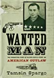 Wanted Man: The Forgotten Story of an American Outlaw (1582342288) by Spargo, Tamsin