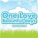 One Love/Beautiful days