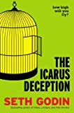 Image of The Icarus Deception: How High Will You Fly?