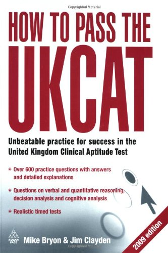 How to Pass the UKCAT: Unbeatable Practice for Success in the United Kingdom Clinical Aptitude Test