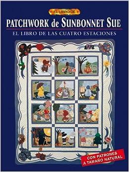 Patchwork de Sunbonnet sue (2004) (Spanish) Perfect Paperback – 2013