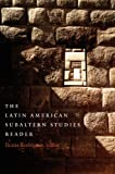 img - for The Latin American Subaltern Studies Reader (Latin America Otherwise) book / textbook / text book