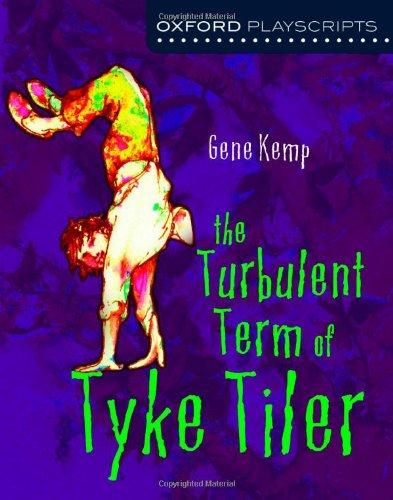 The Turbulent Term of Tyke Tiler (Oxford Modern Playscripts)