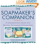 The Soap Maker's Companion: A Compreh...