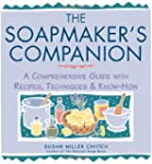 The Soapmaker's Companion: A Comprehe...