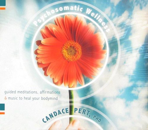 Psychosomatic Wellness: Guided Meditations, Affirmations and Music to Heal Your Bodymind