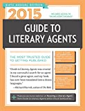 2015 Guide to Literary Agents: The Most Trusted Guide to Getting Published