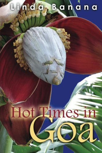 Book: Hot Times in Goa by Linda Banana