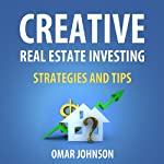 Creative Real Estate Investing Strategies and Tips | Omar Johnson