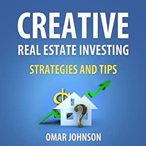 Creative Real Estate Investing Strategies and Tips | [Omar Johnson]