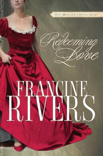 Francine Rivers - Redeeming Love