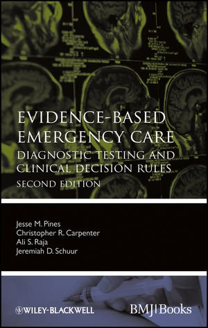 Evidence-Based Emergency Care: Diagnostic Testing And Clinical Decision Rules