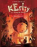 echange, troc Anik Le Ray, Rébecca Dautremer - Kérity, la maison des contes : Le grand album du film