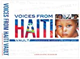 Voices from Haiti Vault: A Testament to the resilience of the human spirit.