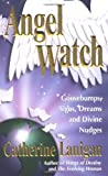 img - for Angel Watch: Goosebumps, Signs, Dreams and Other Divine Nudges book / textbook / text book