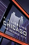 Chicago: The Second City (0803280351) by Liebling, A. J.