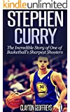 Stephen Curry: The Incredible Story of One of Basketball's Sharpest Shooters (Basketball Biography Books)