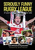 Seriously Funny Rugby League: 21 Years of Looking at the Lighter Side
