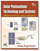 Solar Photovoltaic Technology and Systems: A Manual for Technicians, Trainers and Engineers