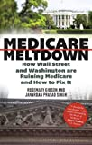 img - for Medicare Meltdown: How Wall Street and Washington are Ruining Medicare and How to Fix It book / textbook / text book