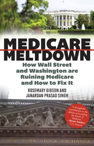 Medicare Meltdown: How Wall Street And Washington Are Ruining Medicare And How To Fix It front-965857
