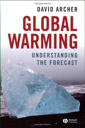 Global Warming: Understanding the Forecast: David Archer: 9781405140393: Amazon.com: Books