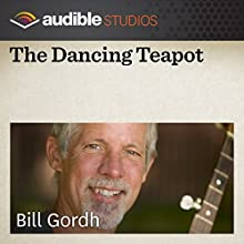 The Dancing Teapot: A Japanese Folktale  by Bill Gordh Narrated by Bill Gordh