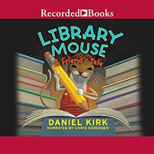Library Mouse: A Friend's Tale Audiobook