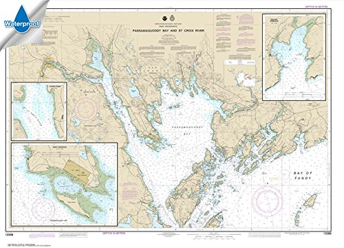 NOAA Chart 13398: Passamaquoddy Bay and St. Croix River; Beaver Harbor; Saint Andrews; Todds Point, 33.8 X 46.8, WATERPROOF (13398 Chart compare prices)