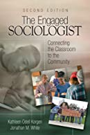 The Engaged Sociologist: Connecting the Classroom to the Community