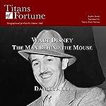 Walt Disney: The Man behind the Mouse   Daniel Alef