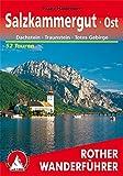 Salzkammergut Ost: Dachstein, Traunstein, Totes Gebirge. 52 Touren
