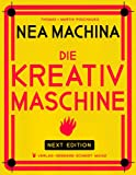 Nea Machina: Die Kreativmaschine. Next Edition.