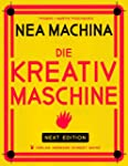 Nea Machina: Die Kreativmaschine. Nex...